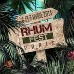 Le Rhum Fest 2014 à Paris en avril